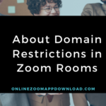 About Domain Restrictions in Zoom Rooms