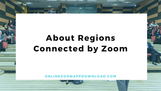 About Regions Connected by Zoom