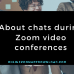 About chats during Zoom video conferences