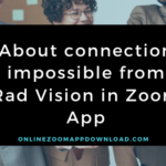 About connection impossible from Rad Vision in Zoom App