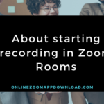 About starting recording in Zoom Rooms