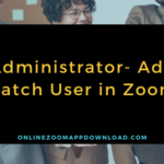 Administrator- Add Batch User in Zoom