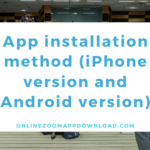 App installation method (iPhone version and Android version)