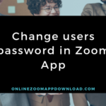 Change users password in Zoom App