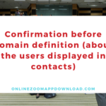 Confirmation before domain definition (about the users displayed in contacts)