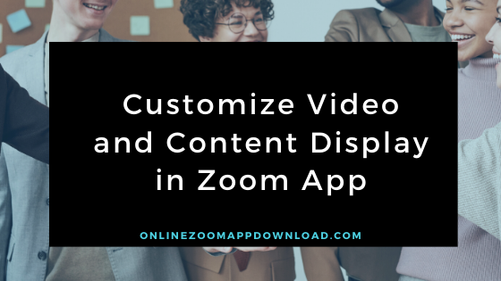 Customize Video and Content Display in Zoom App