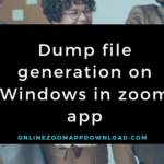 Dump file generation on Windows in zoom app