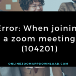 Error: When joining a zoom meeting (104201)