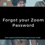 Forgot your Zoom Password