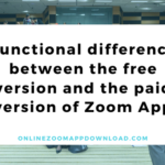 Functional difference between the free version and the paid version of Zoom App