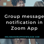 Group message notification in Zoom App