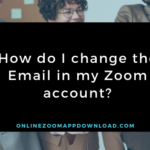How do I change the Email in my Zoom account?