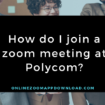 How do I join a zoom meeting at Polycom?