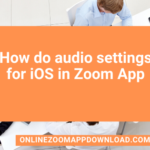 How do audio settings for iOS in Zoom App