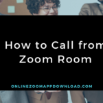 How to Call from Zoom Room