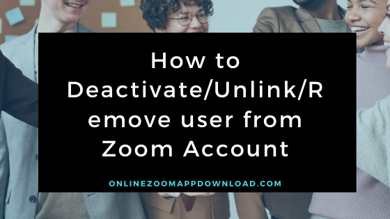 Remove user from Zoom Account