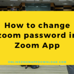 How to change zoom password in Zoom App