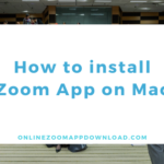 How to install Zoom App on Mac