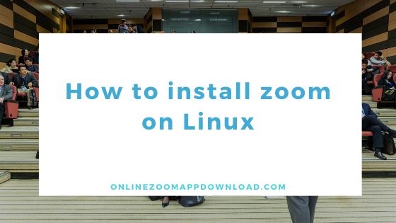 install zoom on Linux