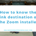How to know the link destination of the Zoom installer