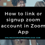 How to link or signup zoom account in Zoom App