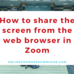 How to share the screen from the web browser in Zoom