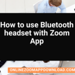 How to use Bluetooth headset with Zoom App