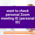 I want to check personal Zoom meeting ID (personal ID)