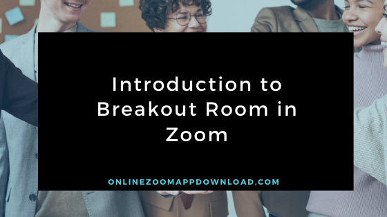 Introduction to Breakout Room in Zoom