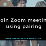 Join Zoom meeting using pairing