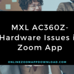MXL AC360Z-Hardware Issues in Zoom App