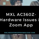MXL AC360Z-Hardware Issues in Zoom App