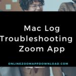 Mac Log Troubleshooting in Zoom App