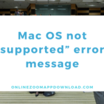 "Mac OS not supported"" error message"