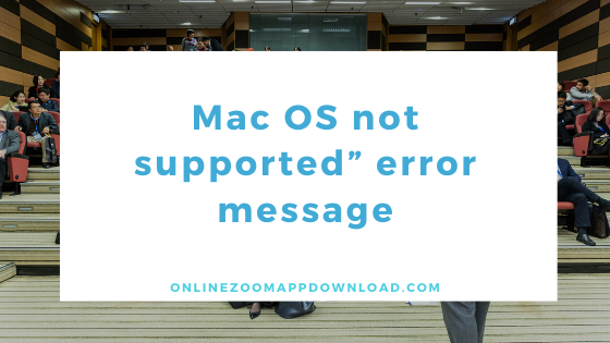 """Mac OS not supported"""" error message"""
