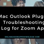Mac Outlook Plug-in Troubleshooting Log for Zoom App