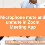 Microphone mute and unmute in Zoom Meeting App