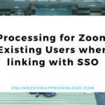 Processing for Zoom Existing Users when linking with SSO