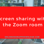 Screen sharing with the Zoom room