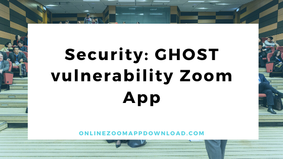 Security: GHOST vulnerability Zoom App