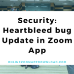Security: Heartbleed bug Update in Zoom App