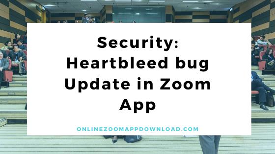 Security: Heartbleed bug Update in Zoom App