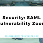 Security: SAML Vulnerability Zoom Video