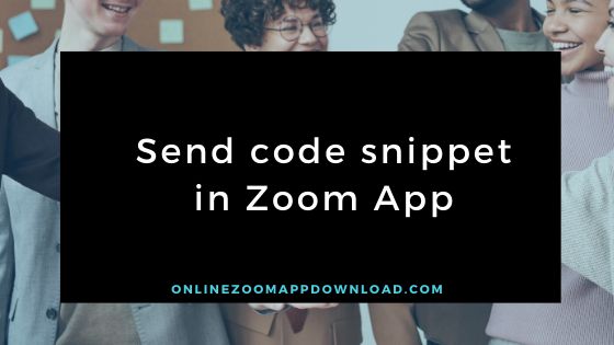 Send code snippet in Zoom App
