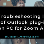 Troubleshooting log of Outlook plug-in on PC for Zoom App