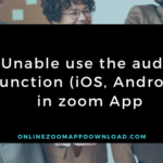 Unable use the audio function (iOS, Android) in zoom App
