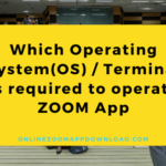 Which Operating System(OS) / Terminal is required to operate ZOOM App