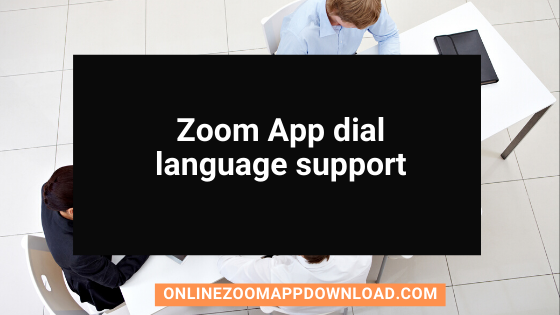 Zoom App dial language support