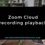 Zoom Cloud recording playback