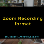 Zoom Recording format